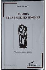 Pierre Benoit - Le Corps Et La Peine Des Hommes