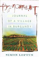 Puligny-montrachet: Journal of a Village in Burgundy by Simon Loftus