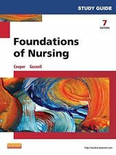 Study Guide for Foundations of Nursing by Kelly Gosnell and Kim Cooper, 7th Ed.