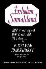 Ex Italian Somaliland by E. Pankhurst (1951, Paperback)