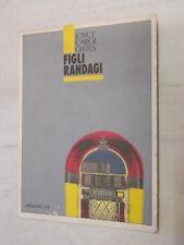FIGLI RANDAGI Joyce Carol Oates Edizioni E O 1994 libro romanzo narrativa storia