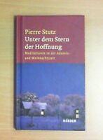 Unter dem Stern der Hoffnung von Pierre Stutz     Zustand sehr gut   UNGELESEN!