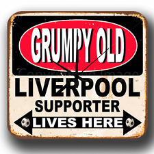 GRUMPY OLD LIVERPOOL SUPPORTER LIVES HERE METAL TIN SIGN WALL CLOCK PERFECT GIFT