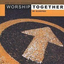 Worship Together: Be Glorified CD Best Of Modern Chris Tomlin Matt Brower MORE!