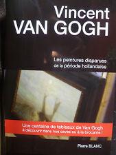 VINCENT VAN GOGH – Les peintures disparues de la période hollandaise
