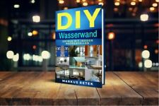 DIY Wasserwand - Erfolg mit Indoor Wasserfällen - Ebook