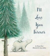 I'll Love You Forever by Owen Hart (2017, Hardcover)