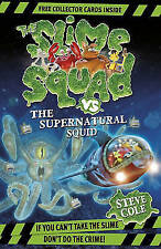 Cole, Steve, Slime Squad Vs The Supernatural Squid: Book 4, Very Good Book