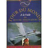 Bruno Peyron - LE TOUR DU MONDE A LA VOILE EN 80 JOURS. Le récit d'une victoire