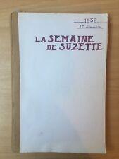 ALBUM LA SEMAINE DE SUZETTE  28e année - 1er semestre- 1932