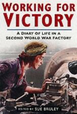 Working for Victory: A Diary of Life in a Second World War Factory, Very Good Bo