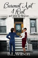 Summer Reads: Basement Apt 4 Rent : But Love Is Forever by B. L. Wilson...