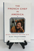 The French Chef in America Julia Child's Second Act Hardcover 1st Edition Book