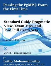 Passing the PgMP® Exam the First Time : Standard Guide Pragmatic View, Exam...