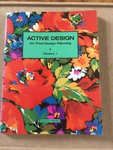 "BOOK ""ACTIVE DESIGN "" FOR PRINT DESIGN PLANNING 1 FLOWERS 1. V.GOOD CONDITION."