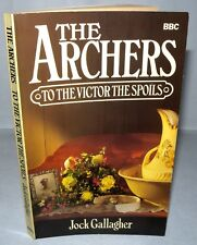 The Archers- To The Victor The Spoils, Jock Gallagher, Signed by Author+ Others.