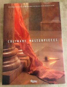 Culinary Masterpieces A Tasteful Cookbook from the Nelson-Atkins Museum of Art
