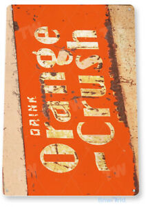TIN SIGN Orange Crush Rust Metal Décor Wall Art Soda Cola Store Shop A535