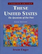 These United States : The Questions of Our Past by Debi Unger and Irwin Under...