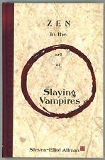 Zen in the Art of Slaying Vampires by Steven-Elliot Altman Signed 1st- High Grad