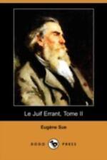 Le Juif Errant, Tome II by Eugene Sue (2008, Paperback)