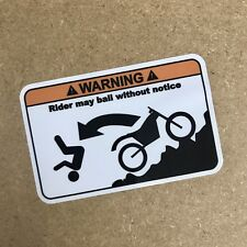 Rider May Bail Sticker - Funny motorbike Decal x1 honda ktm yamaha scorpa sherco