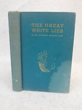 Dr. Howard Randal Cox THE GREAT WHITE LIES In Memory of Socrates 1948 1stEd