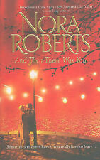 And Then There Was You by Nora Roberts (Paperback), free postage with tracking