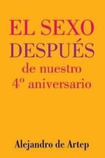 Sex after Our 4th Anniversary (Spanish Edition) - el Sexo Después de Nuestro...