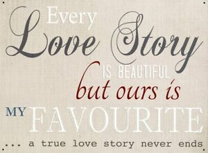 Every Love Story is Beautiful... metal sign  400mm x 300mm (rh)  REDUCED!!