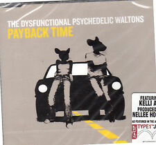 Payback time Psychedelic Waltons Dysfunctional