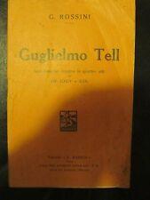 """SPLENDIDO E RARO LIBRETTO MELODRAMMA """"GUGLIELMO TELL"""" 1933 G. ROSSINI"""
