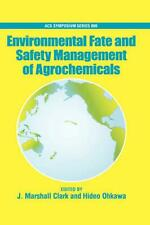 Environmental Fate and Safety Management of Agrochemicals Acsss 899 (English) Ha