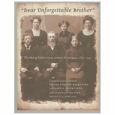 Dear Unforgettable Brother : The Stavig Letters from Norway and America,...
