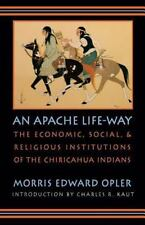 An Apache Life-Way : The Economic, Social, and Religious Institutions of the...