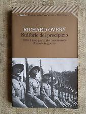 Sull'orlo del precipizio 1939 - Richard Overy - Feltrinelli 2011