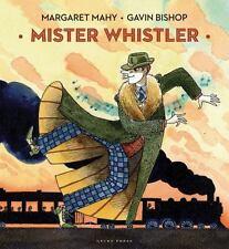 Mister Whistler by Margaret Mahy (2013, Hardcover w/DJ) NEW GIFT