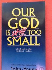 Our God Is Still Too Small by John Young, Christian