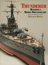 Thunderer: Building a Model Dreadnought by William Mowll: Used