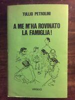 A ME M'HA ROVINATO LA FAMIGLIA! - PETROLINI. COME NUOVO