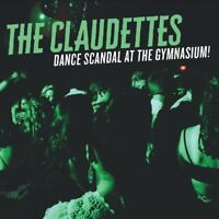 THE CLAUDETTES - DANCE SCANDAL AT THE GYMNASIUM!   CD NEW!