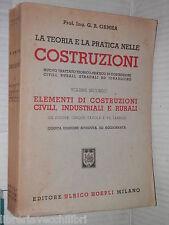 LA TEORIA E LA PRATICA NELLE COSTRUZIONI G B Ormea Hoepli 1948 Volume Secondo di
