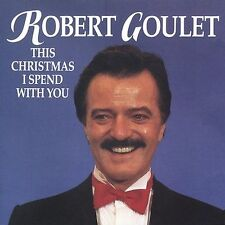Goulet, Robert : This Christmas I Spend With You CD
