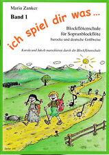 Maria Zanker ICH SPIEL DIR WAS Bd 1 Schule f. Sopranblockflöte, barock / deutsch