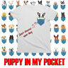 Mens PUPPY IN MY POCKET T-Shirt Cute Dog Gift Ladies Top *CHOOSE YOUR BREED*
