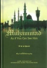 Muhammad (Peace be upon him) As if You Can See Him - 'A'id ibn al-Qarni