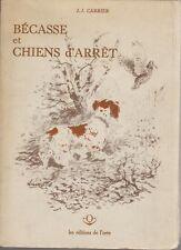Bécasse et chiens d'arrêt - Illustrations de Lamotte et TH. de Conac / Ex. N°