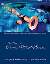 In Memory of Vernon Willard Hughes - Proceedings of the Memorial Symposium in Ho