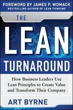 The Lean Turnaround:  How Business Leaders  Use Lean Principles To Create Val...