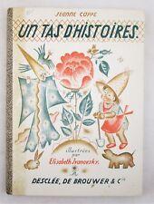 UN TAS D'HISTOIRES, by Jeanne Cappe, illustr: Elisabeth Ivanovsky - 1936 French